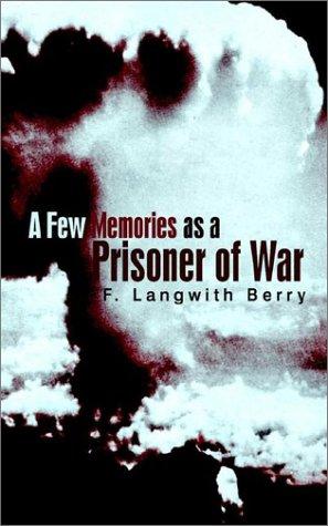 A Few Memories As a Prisoner of War