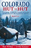 img - for Colorado: Hut to Hut : A Guide to Skiing and Biking Colorado's Backcountry book / textbook / text book