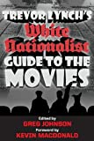 Trevor Lynch's White Nationalist Guide to the Movies, Trevor Lynch and Greg Johnson, 1935965441