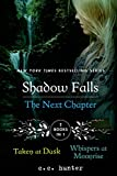 img - for Shadow Falls: The Next Chapter: Taken at Dusk and Whispers at Moonrise (A Shadow Falls Novel) book / textbook / text book