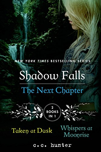 Shadow Falls: The Next Chapter: Taken at Dusk and Whispers at Moonrise (A Shadow Falls Novel)