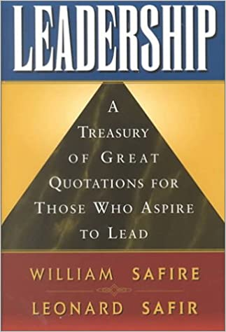 Leadership A Treasury Of Great Quotations For Those Who Aspire To Gorgeous Great Quotations
