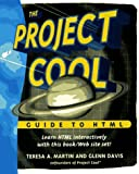 The Project Cool Guide to HTML, Teresa A. Martin and Glenn Davis, 0471173711