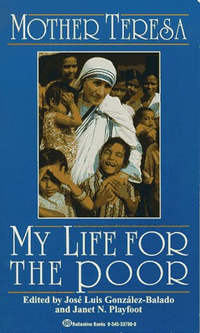 My Life for the Poor: Mother Teresa of Calcutta