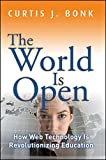 img - for The World Is Open: How Web Technology Is Revolutionizing Education book / textbook / text book