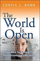 The World Is Open: How Web Technology Is Revolutionizing Education