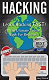 HACKING: Learn Hacking FAST! Ultimate Course Book For Beginners (wireless hacking, computer hacking, penetration testing, hacker series 1)