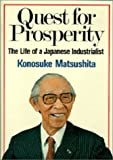 Quest for Prosperity - Life of a Japanese Industrialist