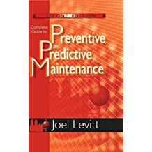 Complete Guide to Predictive and Preventitive Maintenance