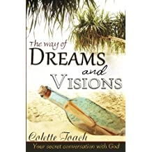 The Way of Dreams and Visions: Your Secret Conversation With God