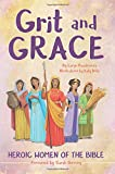 img - for Grit and Grace: Heroic Women of the Bible book / textbook / text book