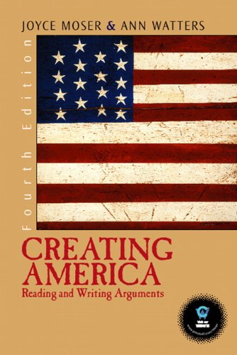 Creating America: Reading and Writing Arguments (4th Edition)