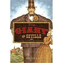 The Giant of Seville: A Tall Tale Based on a True Story
