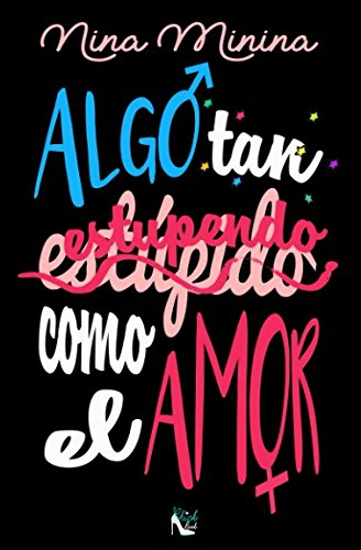 Algo tan (estupido) estupendo como el amor (Spanish Edition) [Nina Minina] (Tapa Blanda)
