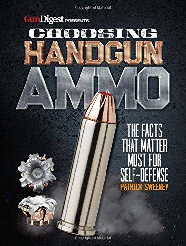 Choosing Handgun Ammo - The Facts that Matter Most for Self-Defense (Ammunition Stopping Power Handgun)