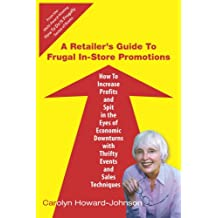 A Retailer's Guide to Frugal In-Store Promotions (HowToDoItFrugally Book 3)