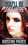 You'll Be Safe Here (Promises, Prayers and Secrets Series, Novelette Book 1)