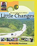 Little Changes, Priscilla Houliston, 1440425159