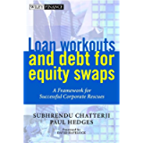 Loan Workouts and Debt for Equity Swaps: A Framework for Successful Corporate Rescues (Wiley Finance Book 613)