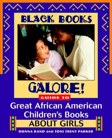 Search : Black Books Galore! Guide to Great African American Children's Books about Girls
