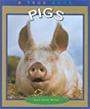 Pigs, Sara Swan Miller, 0516215795