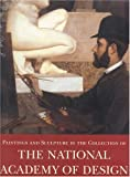 Paintings and Sculpture in the Collection of National Academy of Design, 1826-1925, David B. Dearinger, 1555950299