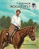 The Eleanor Roosevelt You Never Knew, James Lincoln Collier, 0516244256