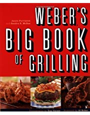 Weber's Big Book of Grilling: All-New Recipes from America's Favorite Grill-maker