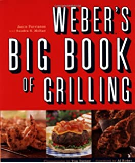 Weber's Greatest Hits: 125 Classic Recipes for Every Grill: Jamie