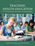 img - for Teaching Health Education in Language Diverse Classrooms book / textbook / text book