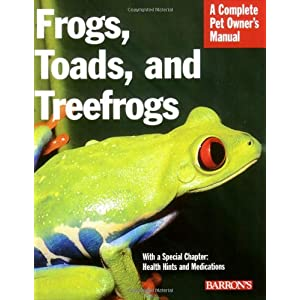 Frogs, Toads, and Treefrogs (Complete Pet Owner's Manual) 9