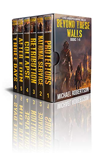 Beyond These Walls - Books 1 - 6 Boxset: A Post-Apocalyptic Survival Thriller (Beyond These Walls Boxset) by [Robertson, Michael ]