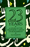 Twenty Three Years: A Study of the Prophetic Career of Mohammad