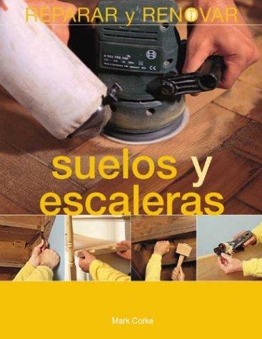 Suelos y escaleras (Reparar y renovar series)