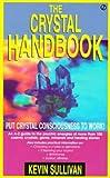 The Crystal Handbook, Kevin Sullivan, 0451185617
