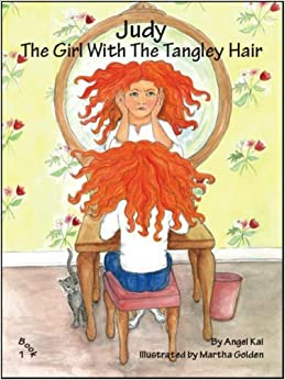 Judy: The Girl with the Tangley Hair by Angel Kai (2007-08-09)