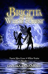 Brigitta of the White Forest (Faerie Tales from the White Forest Book 1)