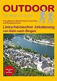 Linksrheinischer Jakobsweg von Köln nach Bingen (OutdoorHandbuch)