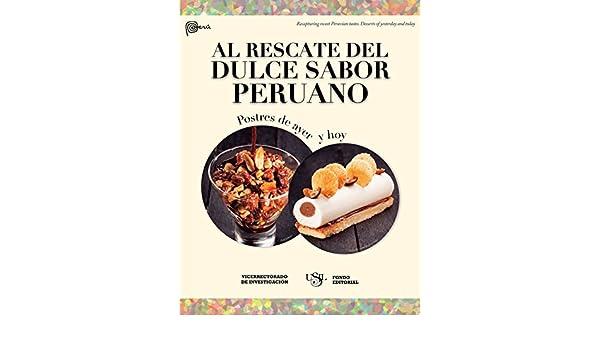 Al rescate del dulce sabor peruano: Postres de ayer y hoy eBook: Fondo Editorial USIL: Amazon.es: Tienda Kindle