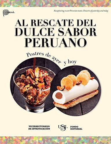Al rescate del dulce sabor peruano: Postres de ayer y hoy (Spanish Edition)