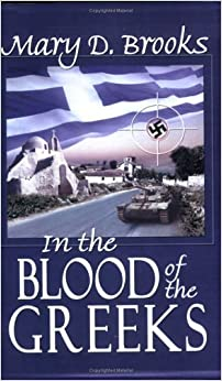 In the Blood of the Greeks by Mary D. Brooks (2005-01-21)