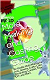 decorating with candles Mold Making and Casting Guide: Re-Usable Mold Making for Arts, Jewelry, Crafts, Cake Decorating, Candles, Toys,   DIY, and More.