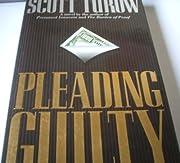 Pleading Guilty by Turow Scott (1993-07-30)…