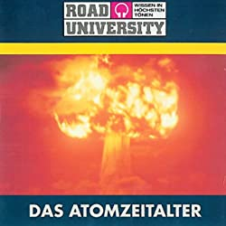 Das Atomzeitalter (Road University)