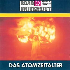 Das Atomzeitalter (Road University) Hörbuch