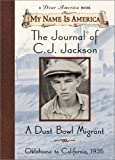 The Journal of C.J. Jackson, a Dust Bowl Migrant by William Durbin front cover