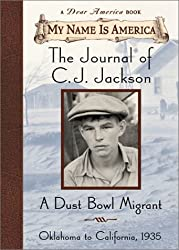 The Journal of C.J. Jackson: A Dust Bowl Migrant (My Name Is America)