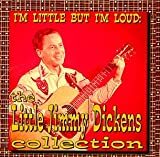 I'm Little, But I'm Loud: The Little Jimmy Dickens Collection