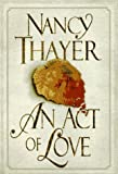 An Act of Love, Nancy Thayer, 0312154712