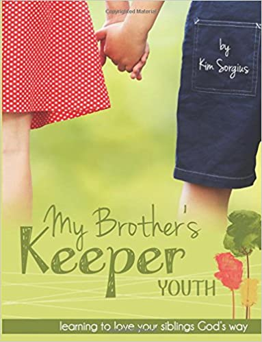 My Brothers Keeper Youth Learning to love your siblings Gods Way